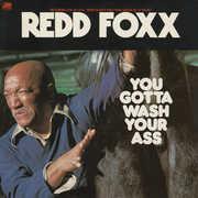 You Gotta Wash Your Ass , Redd Foxx