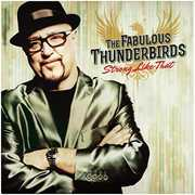 Strong Like That , The Fabulous Thunderbirds