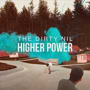 Higher Power [Explicit Content] , Dirty Nil