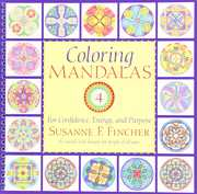 Coloring Mandalas 4: For Confidence, Energy, And Purpose , Susanne F. Fincher