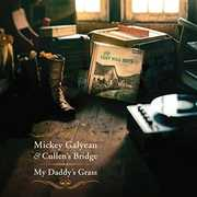 My Daddy's Grass , Mickey Galyean & Cullen's Bridge