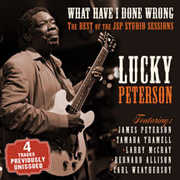 What Have I Done Wrong: Best Of The Jsp Sessions , Lucky Peterson