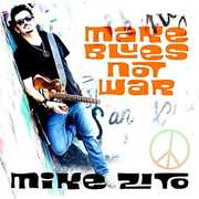 Make Blues Not War , Mike Zito