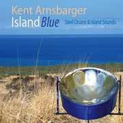 Island Blue: Steel Drums & Island Sounds , Kent Arnsbarger
