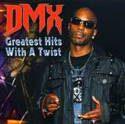 Greatest Hits with a Twist , DMX