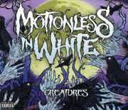 Creatures [Explicit Content] , Motionless in White