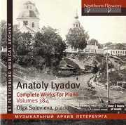 Lyadov: Comoplete Piano Music 3 & 4