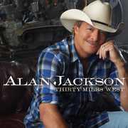 Thirty Miles West , Alan Jackson