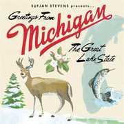 Greetings from Michigan the Great Lake State , Sufjan Stevens