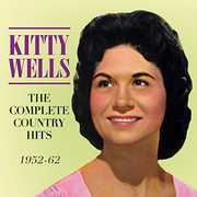 Complete Country Hits 1952-62 , Kitty Wells