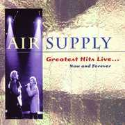 Greatest Hits Live: Now and Forever , Air Supply