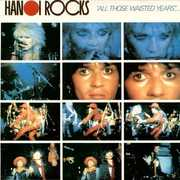 All Those Wasted Years: Live At The Marquee [Import] , Hanoi Rocks