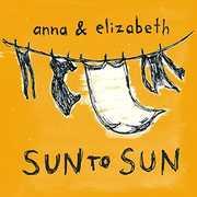 Sun To Sun , Anna & Elizabeth