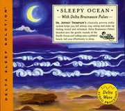 Sleepy Ocean with Delta Brainwave Pulses , Jeffrey D. Thompson
