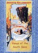 Venus of the South Seas , Annette Kellerman