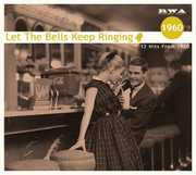 Let The Bells Keep Ringing: 12 Hits From 1960 /  Various [Import]