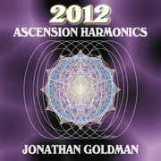 2012: Ascension Harmonics , Jonathan Goldman