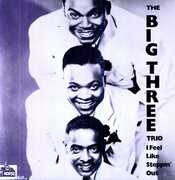 I Feel Like Steppin Out , The Big Three Trio