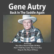 Back In The Saddle Again , Gene Autry