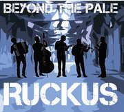 Ruckus , Beyond the Pale