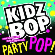 Kidz Bop Party Pop , Kidz Bop Kids