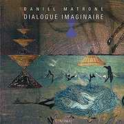 Dadiel Matrone: Dialogue Imaginaire , Matrone