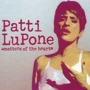 Matters of the Heart , Patti LuPone