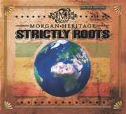 Strictly Roots (deluxe) , Morgan Heritage