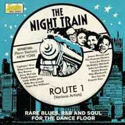 Night Train Route 1: Rare Blues R&B & Soul For The Dance Floor [Import] , Various
