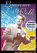 Lawrence Welk: Classic Episodes Volumes 1 - 4 , Lawrence Welk