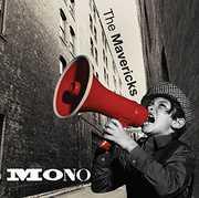 Mono , The Mavericks