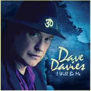 I Will Be Me , Dave Davies