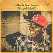 Ladies & Gentlemen Nigel Hall , Nigel Hall