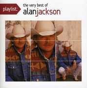 Playlist: The Very Best of Alan Jackson , Alan Jackson