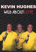Wild About Love , Kevin Hughes