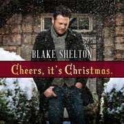 Cheers It's Christmas (2017 Edition) , Blake Shelton