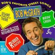 Bob's Favorite Street Songs , Bob McGrath