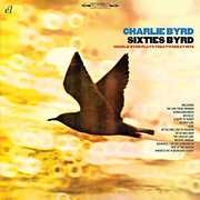 Sixties Byrd: Charlie Byrd Plays Today's Great Hits [Import] , Charlie Byrd