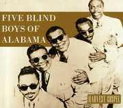 Harvest Collection: Five Blind Boys of Alabama , The Blind Boys of Alabama