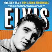 Mystery Train Sun Studio Recordings , Elvis Presley