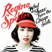 What We Saw from the Cheap Seats , Regina Spektor