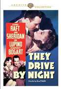 They Drive by Night , George Raft