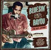 Bluesin' By the Bayou: I'm Not Jiving [Import] , Various Artists