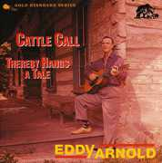 Cattle Call/ Thereby Hangs a Tale , Eddy Arnold