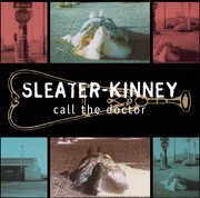 Call the Doctor , Sleater-Kinney