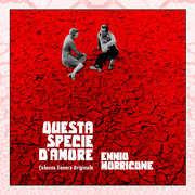 Questa Specie D'amore (Original Soundtrack) , Ennio Morricone