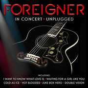 In Concert. Unplugged , Foreigner