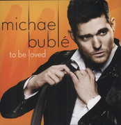 To Be Loved [Import] , Michael Bublé