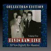 Elvis Raw Live - Volume 5 , Elvis Presley