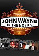 John Wayne: In the Movies , John Wayne